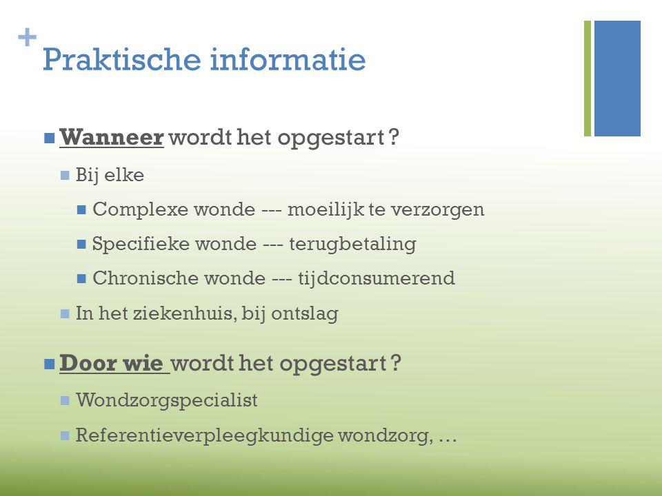 + Praktische informatie  Waar verkrijgbaar . Via VZW Wondz.org  Opvolging .