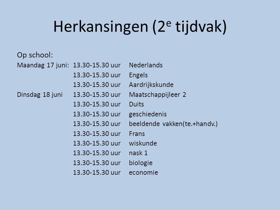 Herkansingen (2 e tijdvak) Op school: Maandag 17 juni: 13.30-15.30 uurNederlands 13.30-15.30 uurEngels 13.30-15.30 uurAardrijkskunde Dinsdag 18 juni13