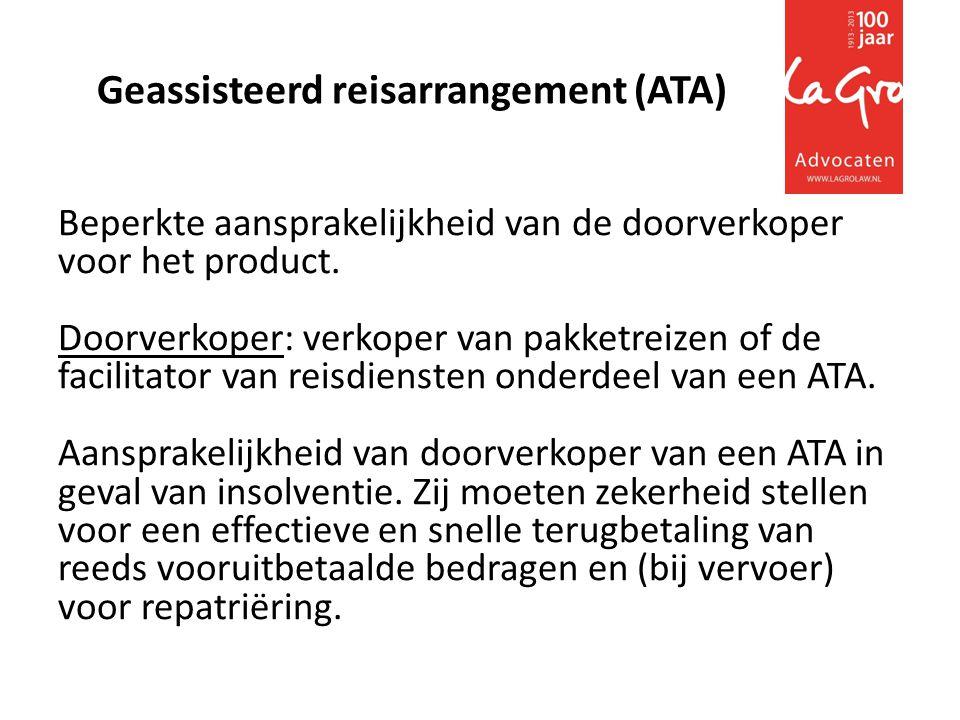 (2) ATA doorverkoper (artikel 17) moet de consument vóór de overeenkomst is gesloten hebben geïnformeerd dat: • afzonderlijke leveranciers aansprakelijk zijn voor de nakoming; • de reiziger niet valt onder bescherming van de PTD, maar alleen bij faillissement van of de doorverkoper of de leverancier wel recht heeft op terugbetaling en/of repatriëring.