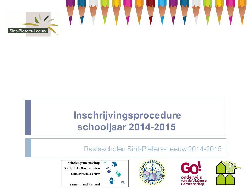 Inschrijvingsprocedure schooljaar 2014-2015 Basisscholen Sint-Pieters-Leeuw 2014-2015
