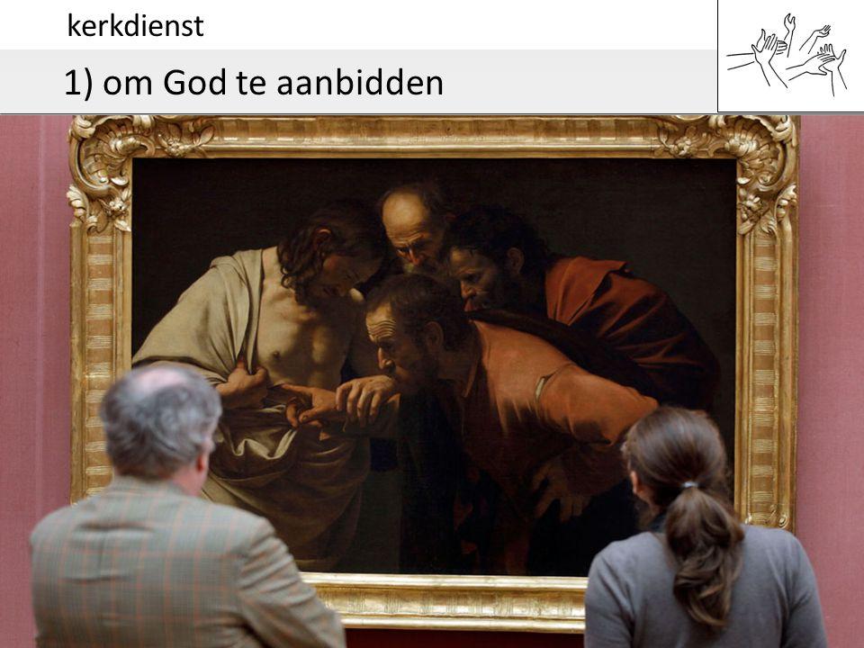 kerkdienst 1) om God te aanbidden