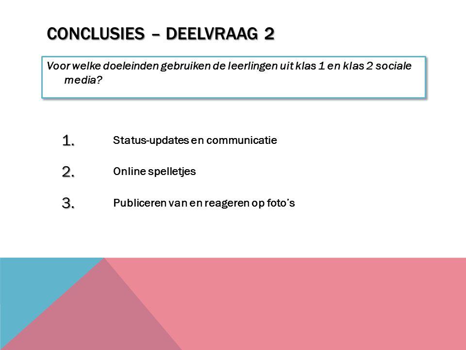 CONCLUSIES – DEELVRAAG 2 Voor welke doeleinden gebruiken de leerlingen uit klas 1 en klas 2 sociale media.
