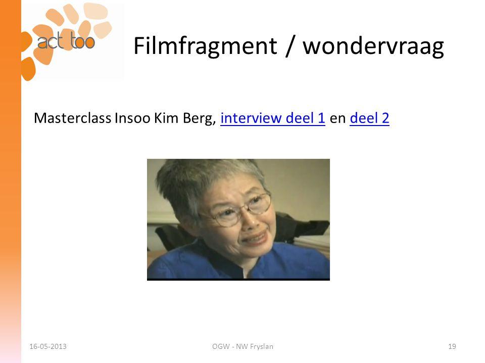 Filmfragment / wondervraag 16-05-2013OGW - NW Fryslan Masterclass Insoo Kim Berg, interview deel 1 en deel 2interview deel 1deel 2 19