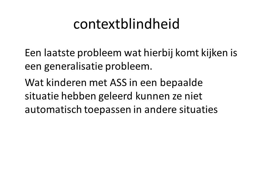 contextblindheid Een laatste probleem wat hierbij komt kijken is een generalisatie probleem.