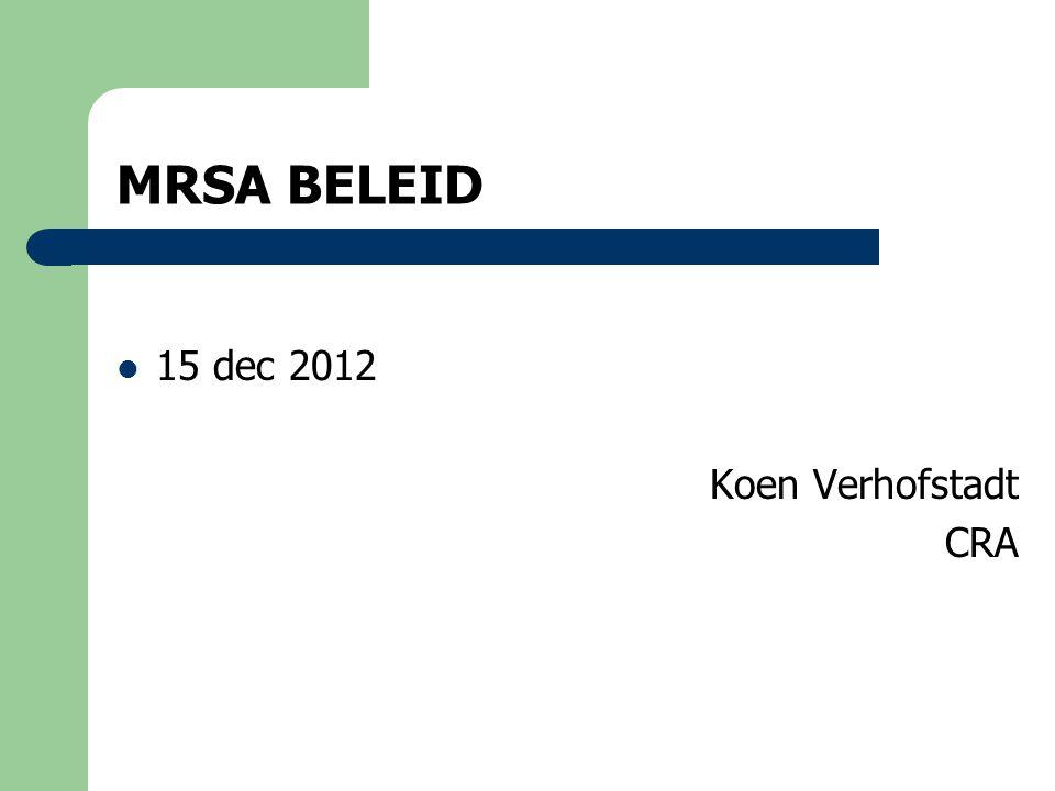 MRSA prevalentie  De prevalentiestudie 2005 toonde aan dat bijna 20 % van de bewoners van WZC drager waren met MRSA.