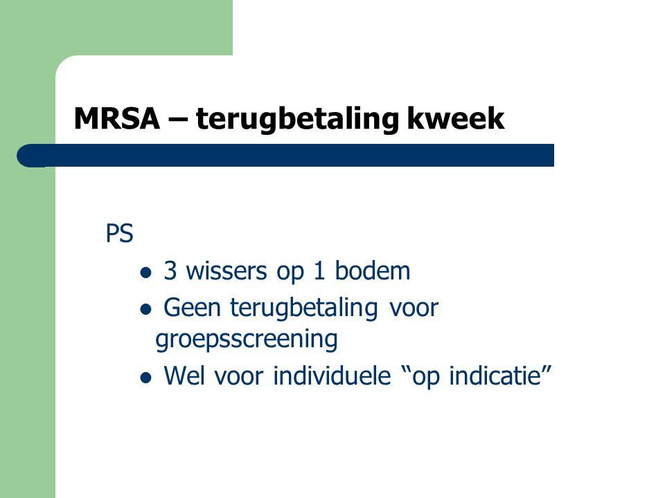 MRSA – individuele screening  laag level of evidence : zin screenen wetenschappelijk niet bewezen  Hier zeker: wat met POS?