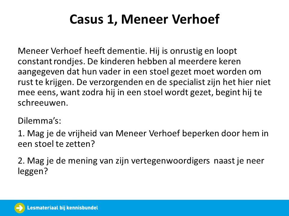 Casus 1, Meneer Verhoef Meneer Verhoef heeft dementie.