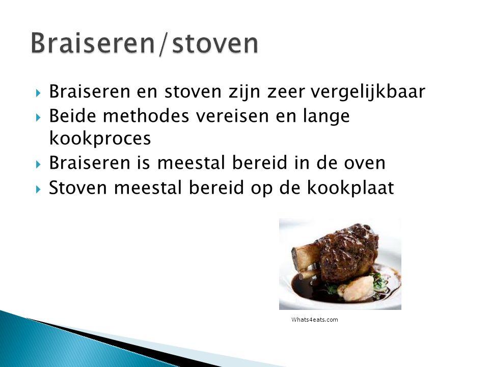  Braiseren en stoven zijn zeer vergelijkbaar  Beide methodes vereisen en lange kookproces  Braiseren is meestal bereid in de oven  Stoven meestal bereid op de kookplaat Whats4eats.com