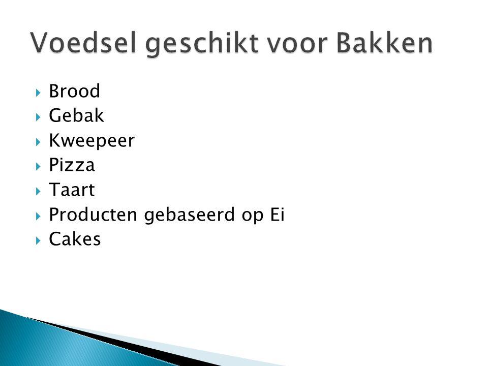  Brood  Gebak  Kweepeer  Pizza  Taart  Producten gebaseerd op Ei  Cakes