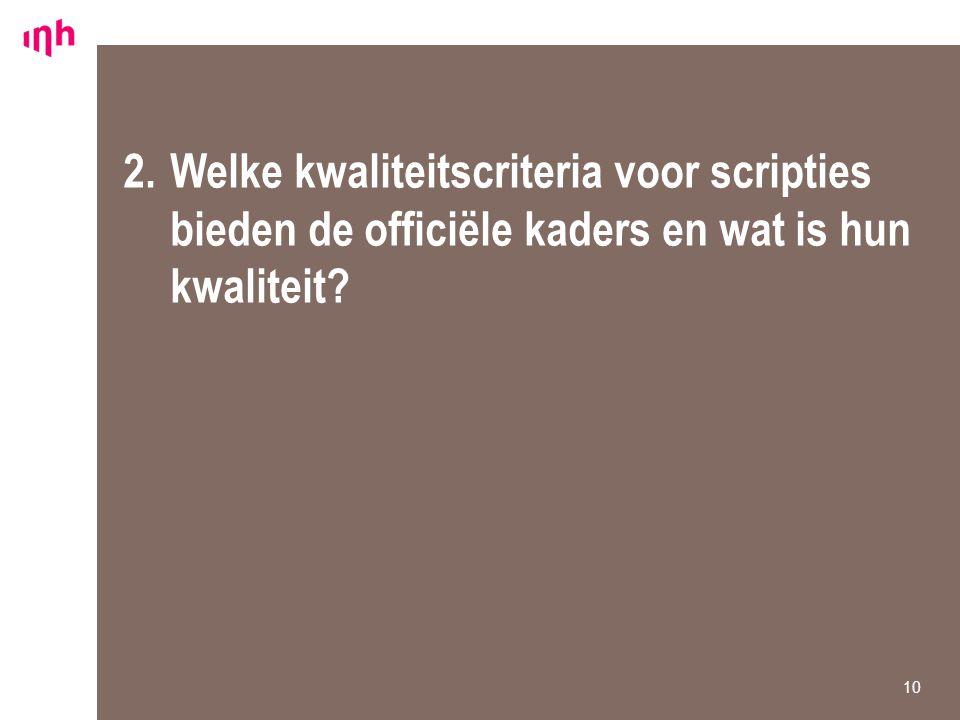 2.Welke kwaliteitscriteria voor scripties bieden de officiële kaders en wat is hun kwaliteit? 10