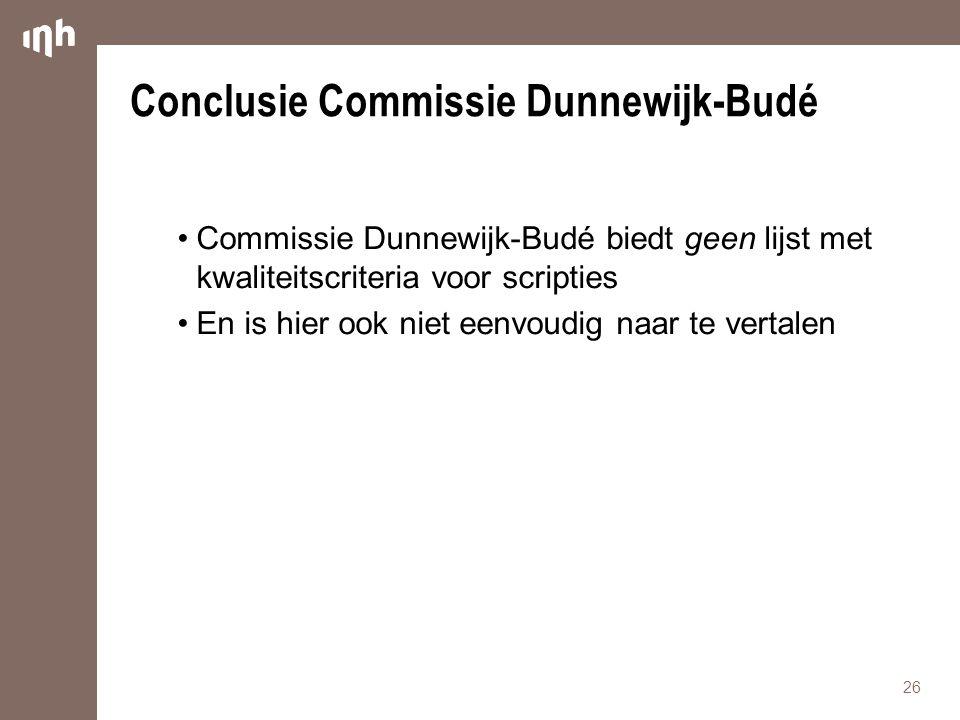 Conclusie Commissie Dunnewijk-Budé •Commissie Dunnewijk-Budé biedt geen lijst met kwaliteitscriteria voor scripties •En is hier ook niet eenvoudig naar te vertalen 26