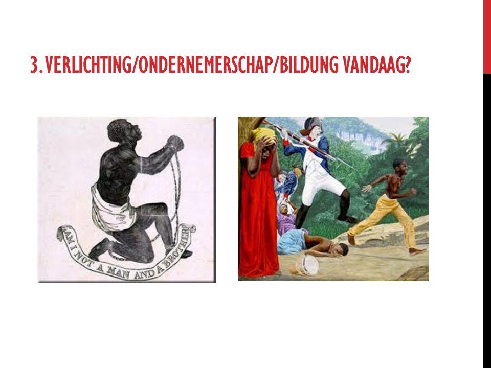 3. VERLICHTING/ONDERNEMERSCHAP/BILDUNG VANDAAG?