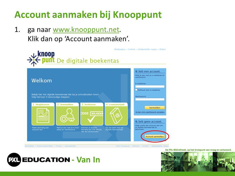 1.ga naar www.knooppunt.net. Klik dan op 'Account aanmaken'.www.knooppunt.net Account aanmaken bij Knooppunt - Van In
