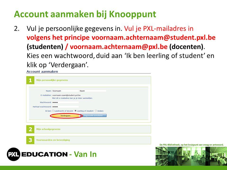 2.Vul je persoonlijke gegevens in. Vul je PXL-mailadres in volgens het principe voornaam.achternaam@student.pxl.be (studenten) / voornaam.achternaam@p