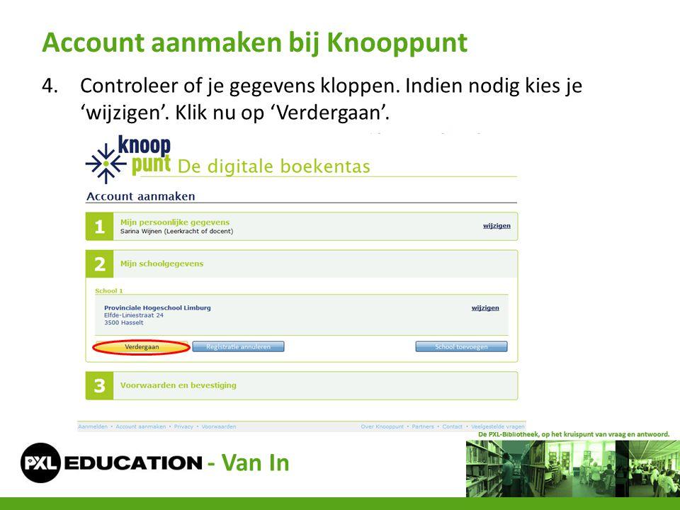 4.Controleer of je gegevens kloppen. Indien nodig kies je 'wijzigen'. Klik nu op 'Verdergaan'. Account aanmaken bij Knooppunt - Van In