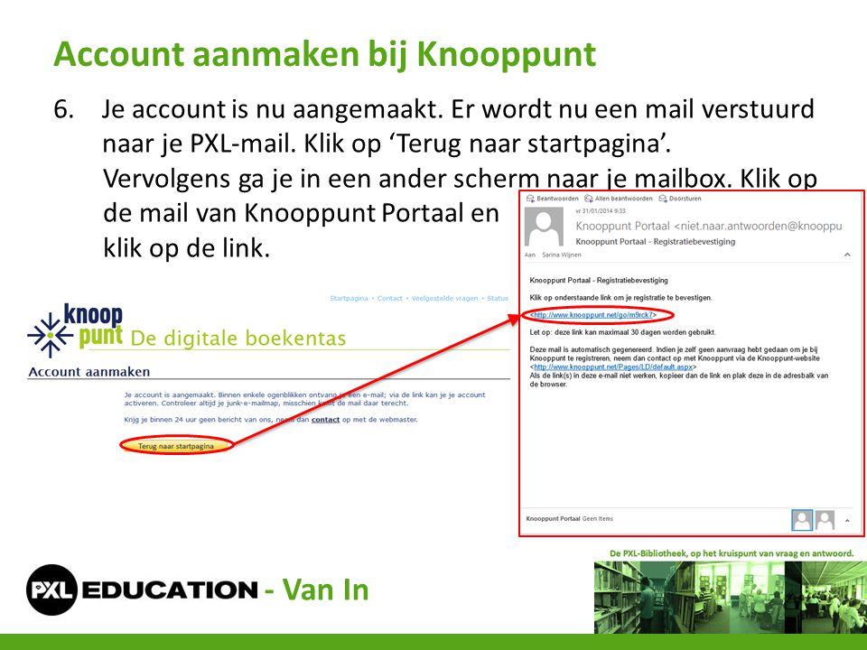 6.Je account is nu aangemaakt. Er wordt nu een mail verstuurd naar je PXL-mail. Klik op 'Terug naar startpagina'. Vervolgens ga je in een ander scherm