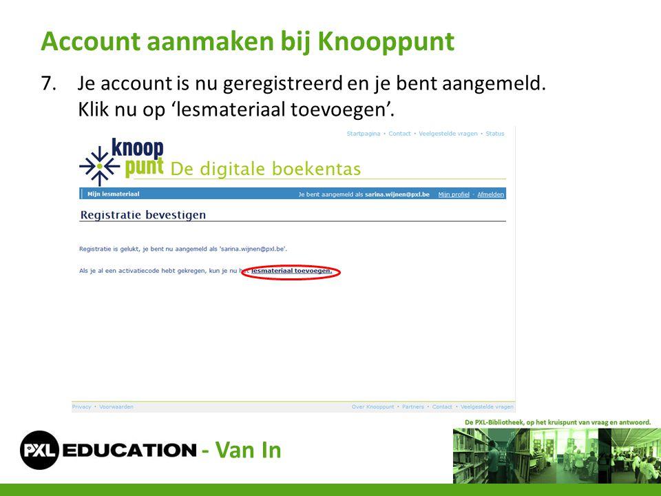 7.Je account is nu geregistreerd en je bent aangemeld. Klik nu op 'lesmateriaal toevoegen'. Account aanmaken bij Knooppunt - Van In
