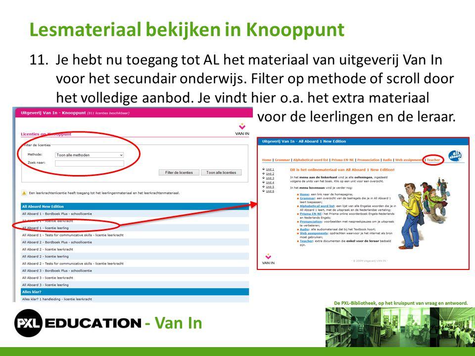 11.Je hebt nu toegang tot AL het materiaal van uitgeverij Van In voor het secundair onderwijs. Filter op methode of scroll door het volledige aanbod.