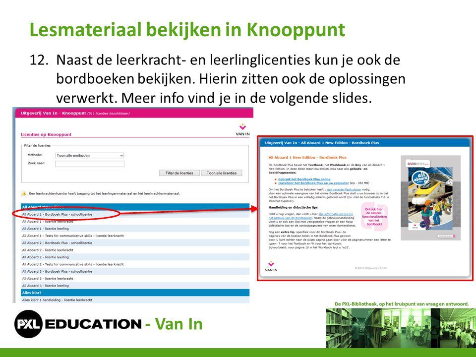 12.Naast de leerkracht- en leerlinglicenties kun je ook de bordboeken bekijken. Hierin zitten ook de oplossingen verwerkt. Meer info vind je in de vol