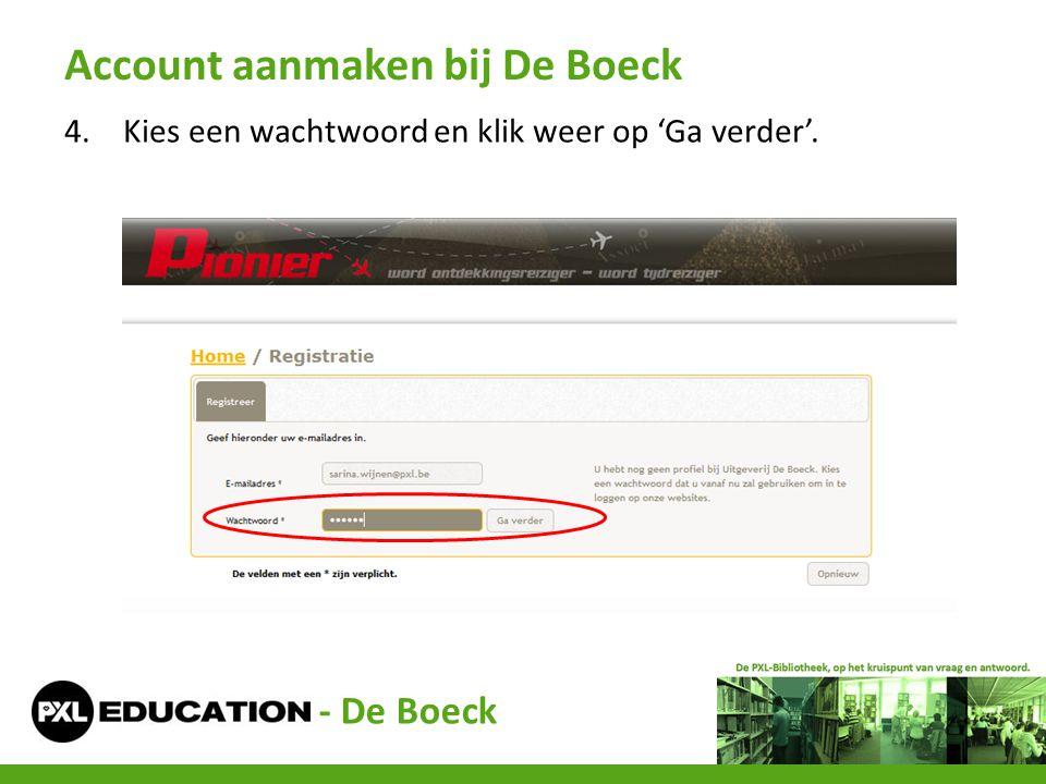4.Kies een wachtwoord en klik weer op 'Ga verder'. Account aanmaken bij De Boeck - De Boeck