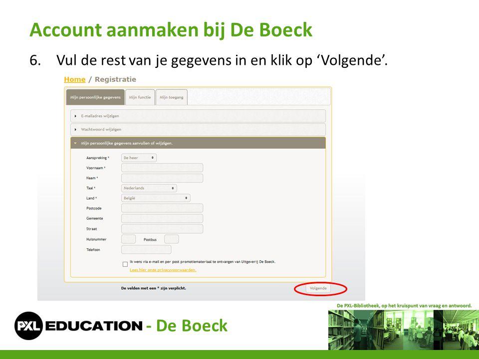 6.Vul de rest van je gegevens in en klik op 'Volgende'. Account aanmaken bij De Boeck - De Boeck