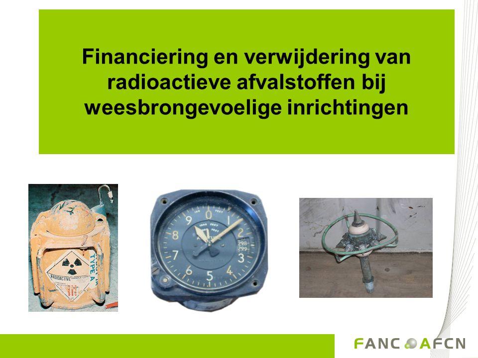 Financiering van weesbronnen Beleidsovereenkomst voor het beheer van radioactieve materialen en voorwerpen aangetroffen in installaties en sites buiten de nucleaire sector in sectoren die weesbrongevoelig zijn.