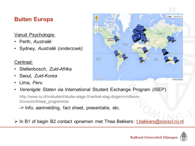Buiten Europa Vanuit Psychologie: •Perth, Australië •Sydney, Australië (onderzoek) Centraal: •Stellenbosch, Zuid-Afrika •Seoul, Zuid-Korea •Lima, Peru