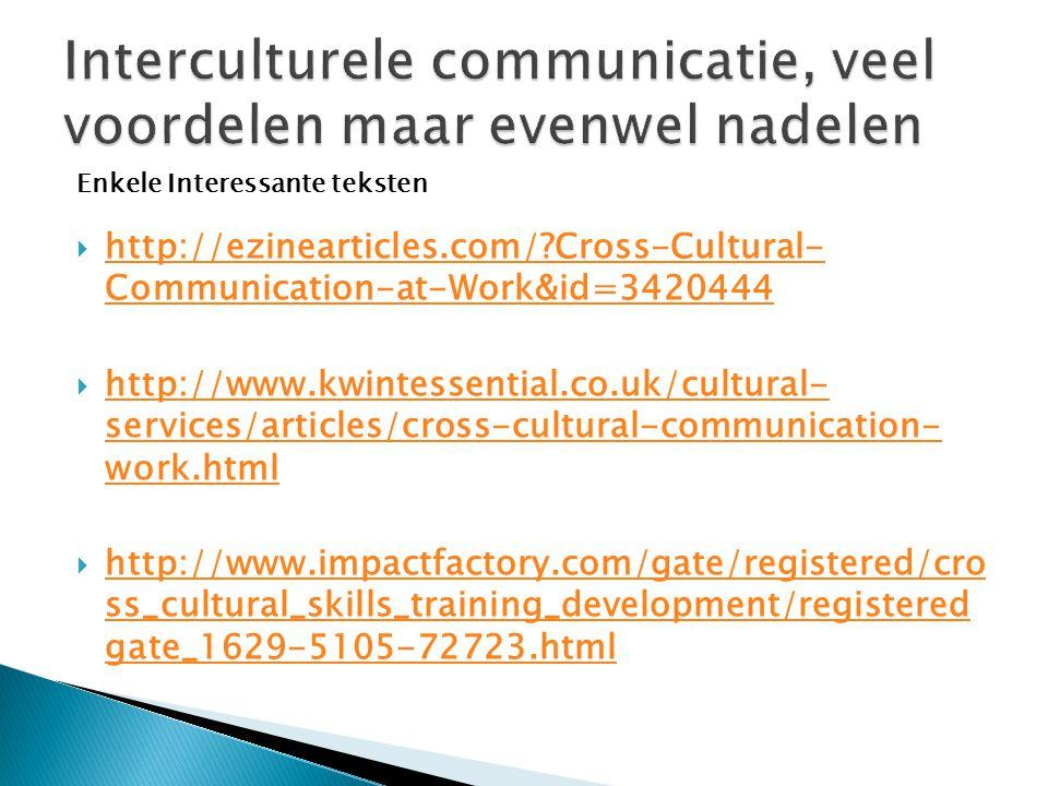  http://ezinearticles.com/?Cross-Cultural- Communication-at-Work&id=3420444 http://ezinearticles.com/?Cross-Cultural- Communication-at-Work&id=342044