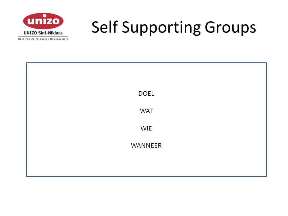 Self Supporting Groups DOEL WAT WIE WANNEER