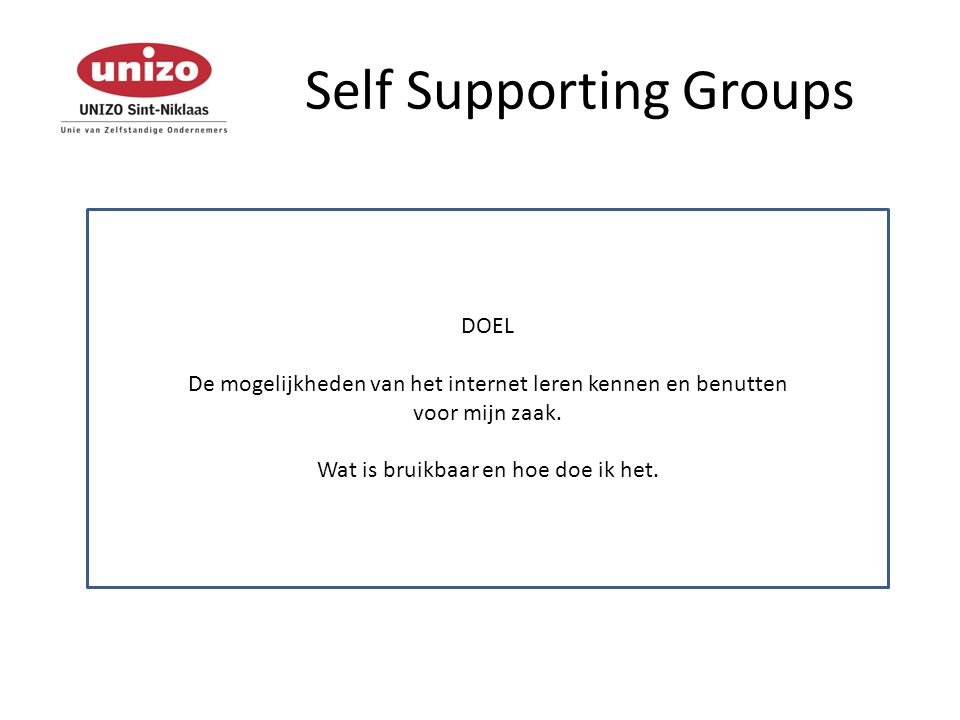 Self Supporting Groups WAT webshops, e-mailings, Facebook, Twitter, blogs, Google analytics, Google Adwords, SEA, SEO, pageranking, …