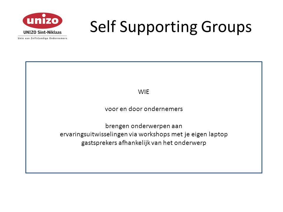 Self Supporting Groups WANNEER Viertal keer op jaarbasis Geen vaste data, tijdstippen noch locaties Alles is afhankelijk van jullie input en aangeboden opportuniteiten