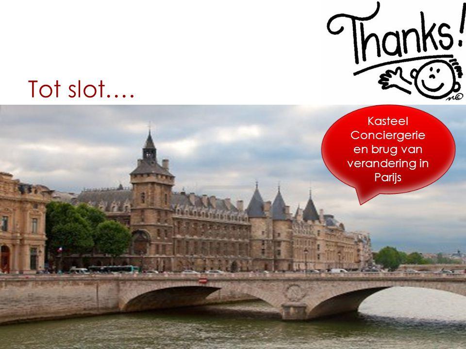 Tot slot…. Kasteel Conciergerie en brug van verandering in Parijs