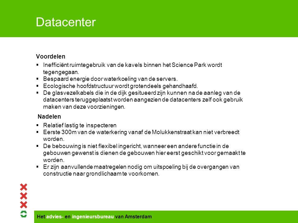 Het advies- en ingenieursbureau van Amsterdam Datacenter Voordelen  Inefficiënt ruimtegebruik van de kavels binnen het Science Park wordt tegengegaan