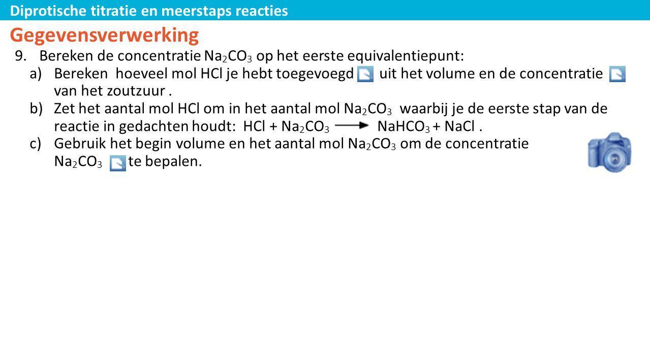 Diprotische titratie en meerstaps reacties Gegevensverwerking 9.Bereken de concentratie Na 2 CO 3 op het eerste equivalentiepunt: a)Bereken hoeveel mo