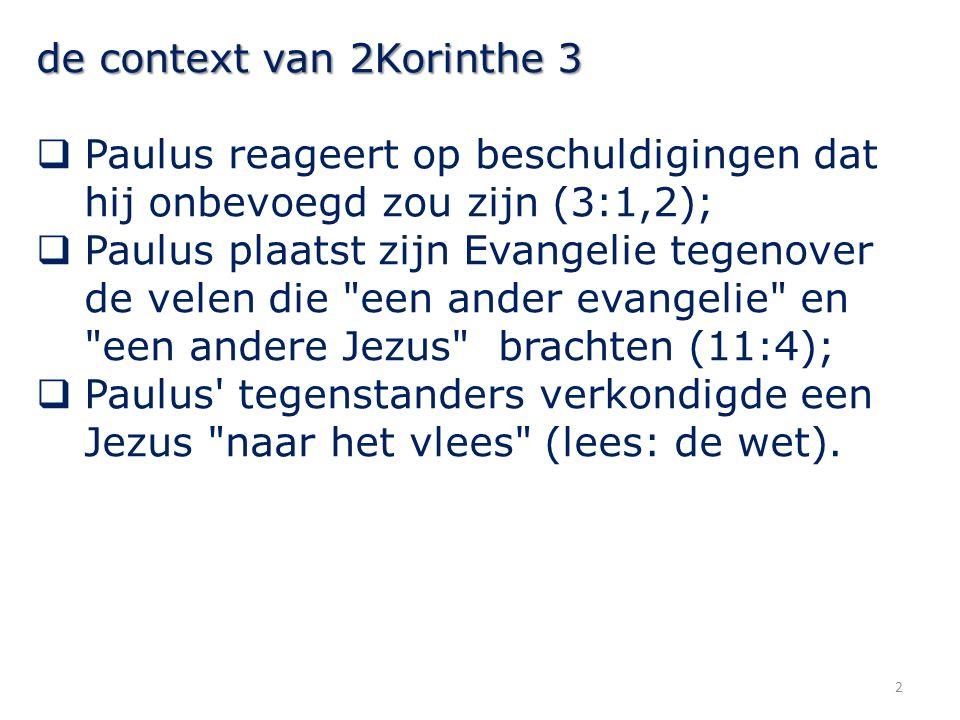 2Korinthe 3 7 (...) dat de kinderen Israels de blik niet op het aangezicht van Mozes konden vestigen om de heerlijkheid van zijn aangezicht, die toch verdwijnen moest, 13