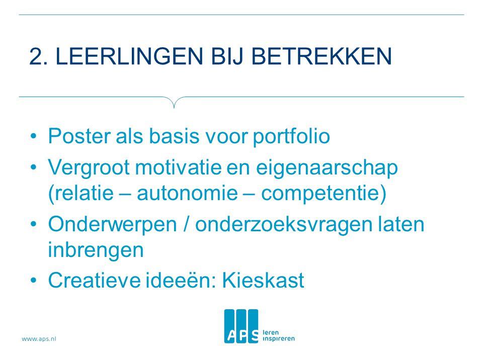 2. LEERLINGEN BIJ BETREKKEN •Poster als basis voor portfolio •Vergroot motivatie en eigenaarschap (relatie – autonomie – competentie) •Onderwerpen / o