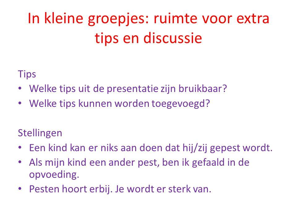 In kleine groepjes: ruimte voor extra tips en discussie Tips • Welke tips uit de presentatie zijn bruikbaar? • Welke tips kunnen worden toegevoegd? St