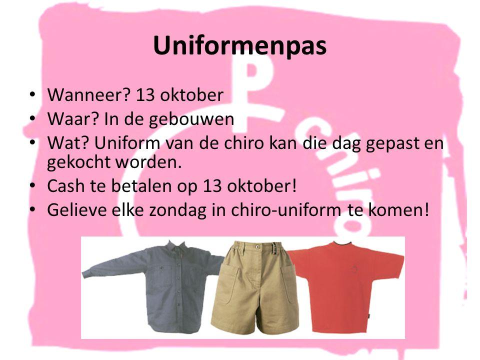 Uniformenpas • Wanneer. 13 oktober • Waar. In de gebouwen • Wat.