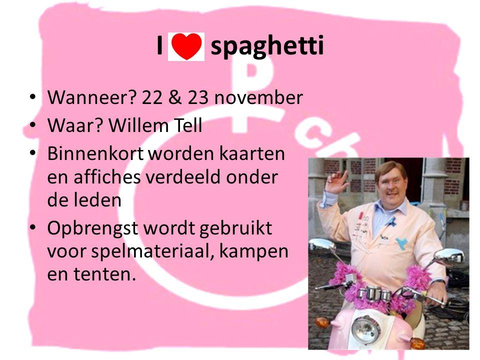 I spaghetti • Wanneer. 22 & 23 november • Waar.