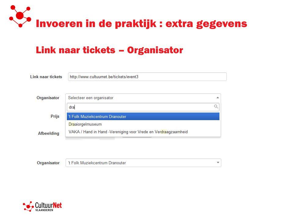 Invoeren in de praktijk : extra gegevens Link naar tickets – Organisator