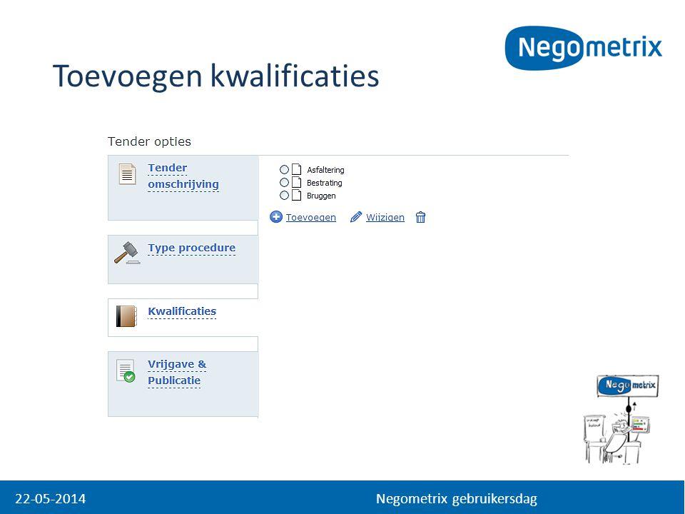 22-05-2014 Negometrix gebruikersdag Toevoegen kwalificaties