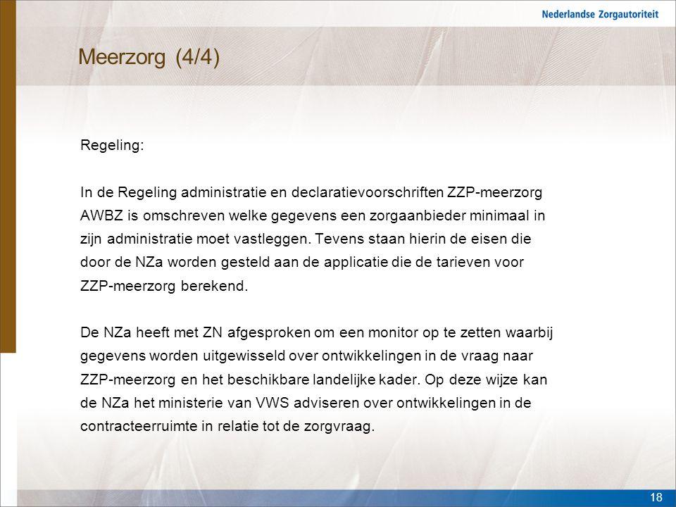 Meerzorg (4/4) Regeling: In de Regeling administratie en declaratievoorschriften ZZP-meerzorg AWBZ is omschreven welke gegevens een zorgaanbieder mini
