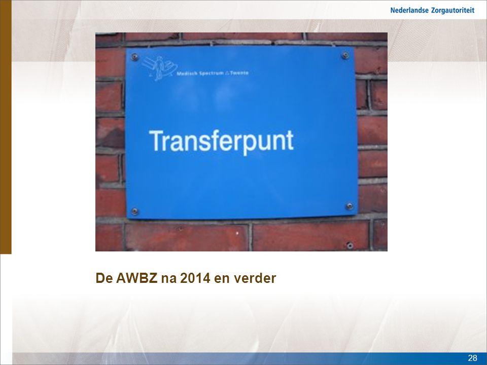 De AWBZ na 2014 en verder 28