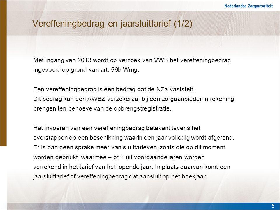 Vereffeningbedrag en jaarsluittarief (1/2) Met ingang van 2013 wordt op verzoek van VWS het vereffeningbedrag ingevoerd op grond van art. 56b Wmg. Een