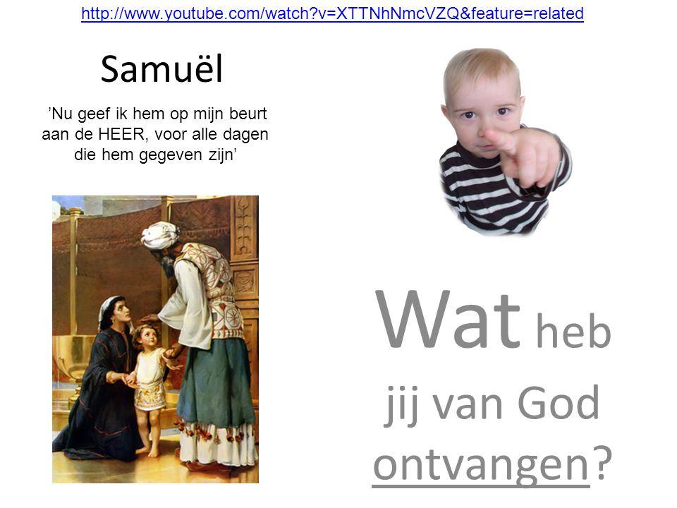 Samuël 'Nu geef ik hem op mijn beurt aan de HEER, voor alle dagen die hem gegeven zijn' Wat heb jij van God ontvangen? http://www.youtube.com/watch?v=