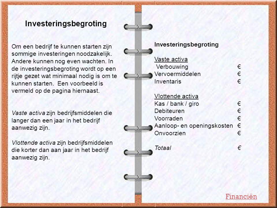 Investeringsbegroting Om een bedrijf te kunnen starten zijn sommige investeringen noodzakelijk. Andere kunnen nog even wachten. In de investeringsbegr