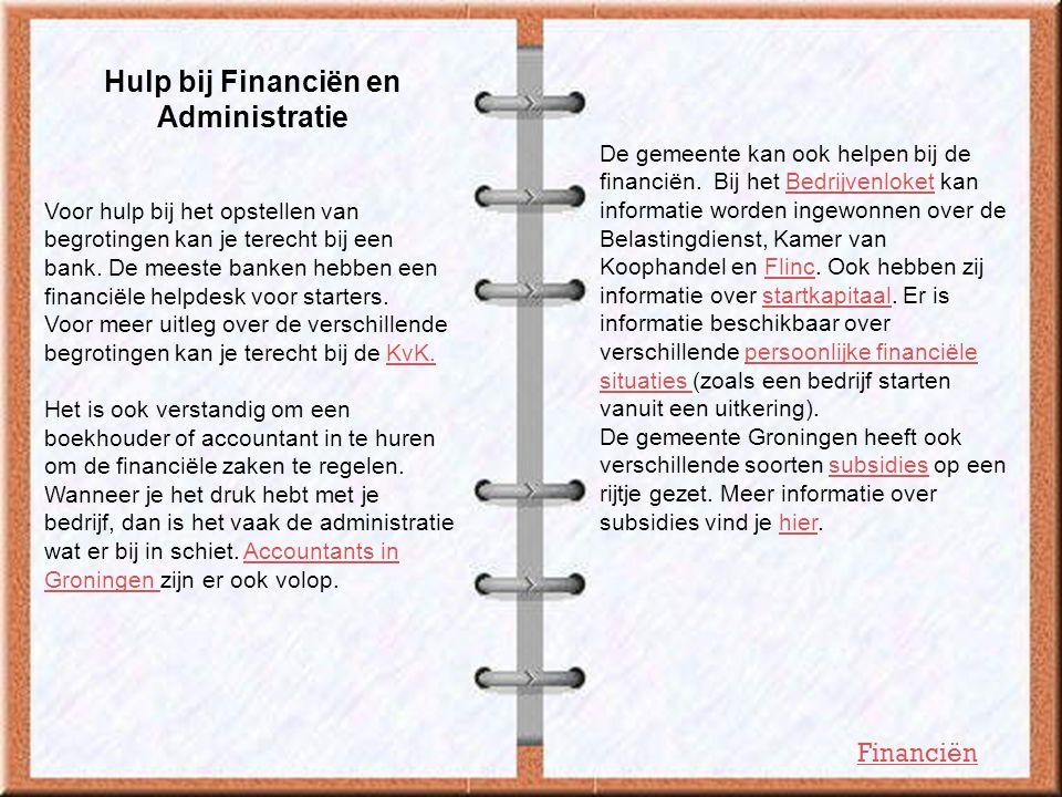 Hulp bij Financiën en Administratie Voor hulp bij het opstellen van begrotingen kan je terecht bij een bank. De meeste banken hebben een financiële he