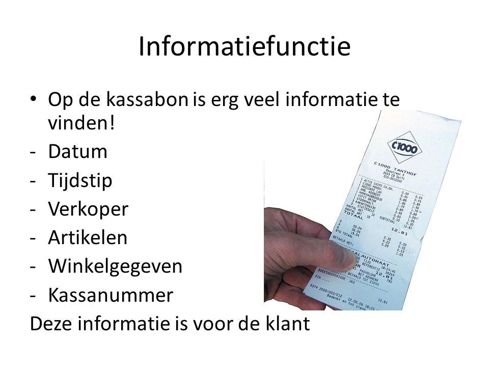 Informatiefunctie • Op de kassabon is erg veel informatie te vinden! -Datum -Tijdstip -Verkoper -Artikelen -Winkelgegeven -Kassanummer Deze informatie