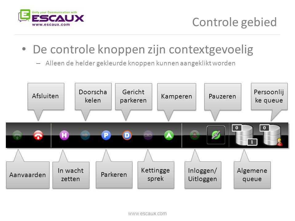 Controle gebied www.escaux.com • De controle knoppen zijn contextgevoelig – Alleen de helder gekleurde knoppen kunnen aangeklikt worden Aanvaarden Afs