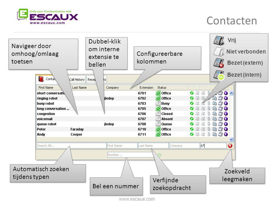 Contacten www.escaux.com Zoekveld leegmaken Automatisch zoeken tijdens typen Dubbel-klik om interne extensie te bellen Verfijnde zoekopdracht Bel een